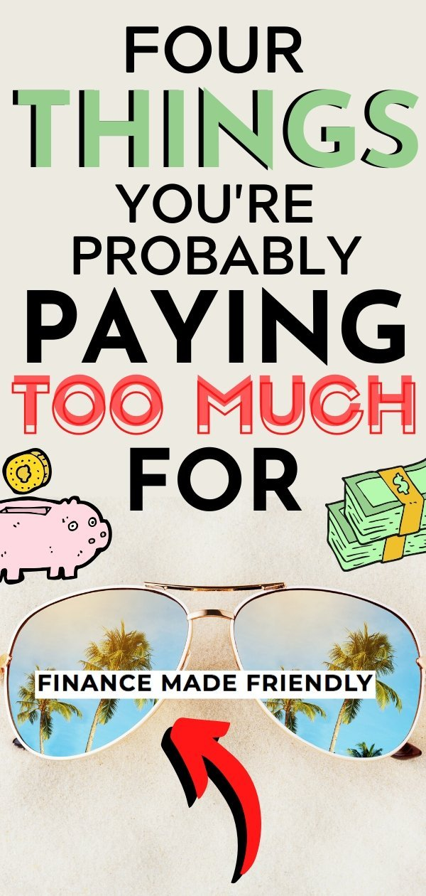 4 Things You're Probably Paying Too Much For (1)